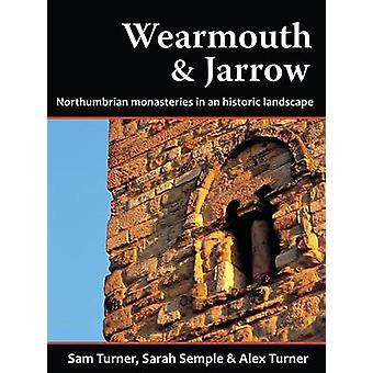 Wearmouth and Jarrow - Northumbrian Monasteries in an Historic Landsca