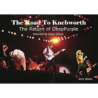 The Road To Knebworth - The Return of Deep Purple by Jerry Bloom - 978