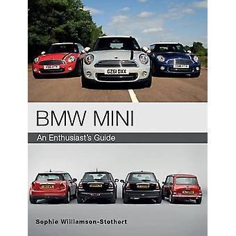 BMW Mini - An Enthusiast's Guide by Sophie Williamson-Stothert - 97817