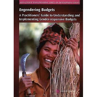 Engendering Budgets - A Practitioners' Guide to Understanding and Impl