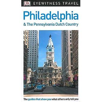 DK Eyewitness Travel Guide Philadelphia and the Pennsylvania Dutch Country