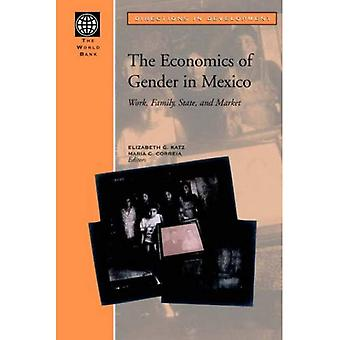 The Economics of Gender in Mexico: Work, Family, State, and Market