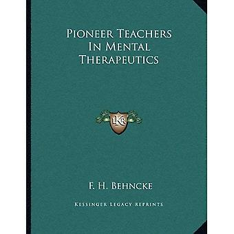 Pioneer Teachers in Mental Therapeutics