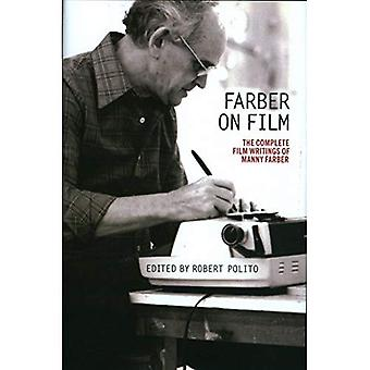 Farber on Film: The Complete Film Writings of Manny Faber: A Special Publication of The Library of America