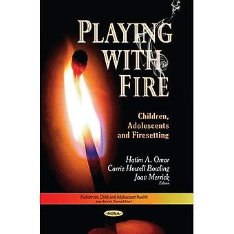 Playing with Fire (Pediatrics, Child and Adolescent Health)