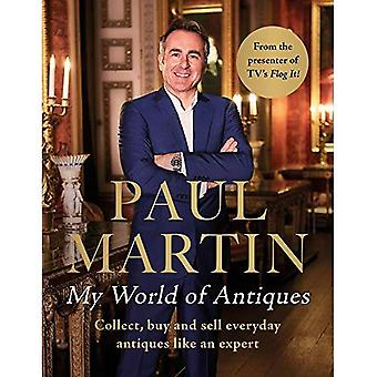 Paul Martin: My World Of Antiques