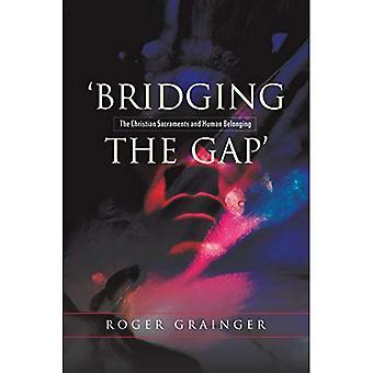 Bridging the Gap: die christlichen Sakramente & menschlichen Zugehörigkeit