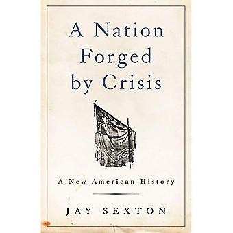 Una nazione forgiato dalla crisi: una nuova storia americana
