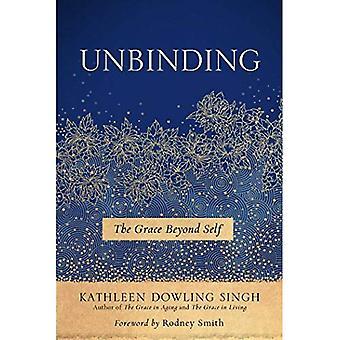 Unbinding: The Grace Beyond� Self