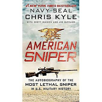 American Sniper: The Autobiography of Seal Chief Chris Kyle (USN, 1999-2009), the Most Lethal Sniper in U.S. Military History: The Autobiography of ... in U.S. Military History. Trade Paperback