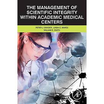 La gestion de l'intégrité scientifique au sein des centres médicaux universitaires par Snyder & Peter