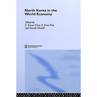 North Korea in the World Economy by Michael & George Kwan