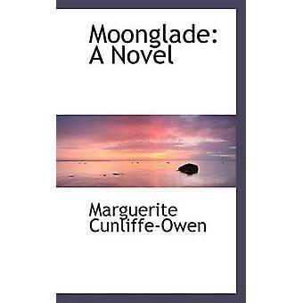 Moonglade A Novel by CunliffeOwen & Marguerite