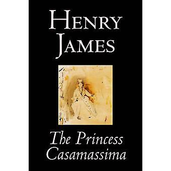 The Princess Casamassima by Henry James Fiction Literary by James & Henry