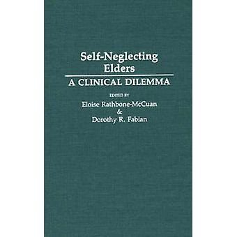 SelfNeglecting Elders A Clinical Dilemma by RathboneMcCuan & Eloise
