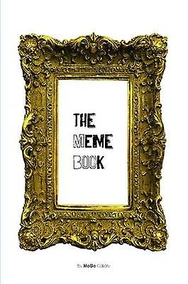 The Meme Book by Gallery & by MoBo