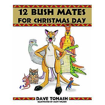 12 Bush Kumpels für Weihnachten von Tonash & Dave