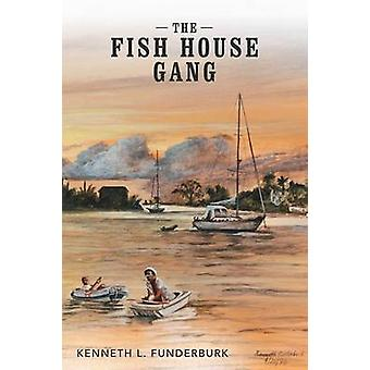 The Fish House Gang by Funderburk & Kenneth L.