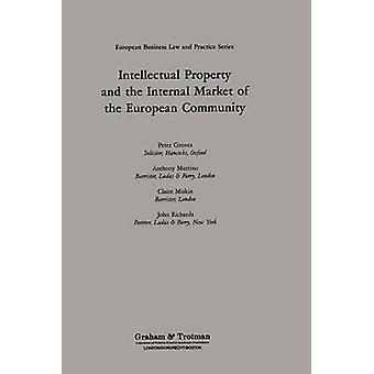 Intellectual Property and the Internal Market of the European Community by Groves & Peter