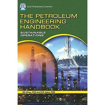 El petróleo ingeniería manual operaciones sostenibles por Islam y M. Rafiqual