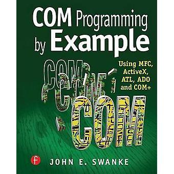 Com Programming by Example by Swanke & John E.