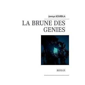 La Brune Des G Nies by Kombila & Jannys