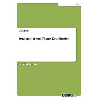 Studienbrief Zum Thema Koordination by Feld & Litza