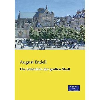 Die Schonheit Der Grossen Stadt by Endell & August