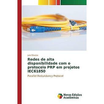 Redes de alta disponibilidade com o protocolo PRP em projetos IEC61850 by Oliveira Julio