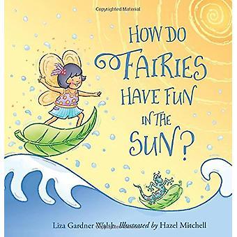 Como as fadas se divertir ao sol? por Liza Gardner Walsh - 978160893