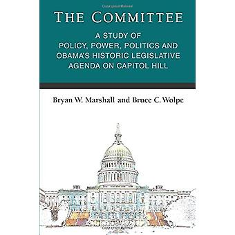 The Committee - A Study of Policy - Power - Politics and Obama's Histo