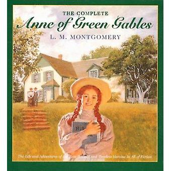 The Complete Anne of Green Gables by L. M. Montgomery - 9780553609417