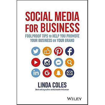 Social Media for Business - Foolproof Tips to Help You Promote Your Bu