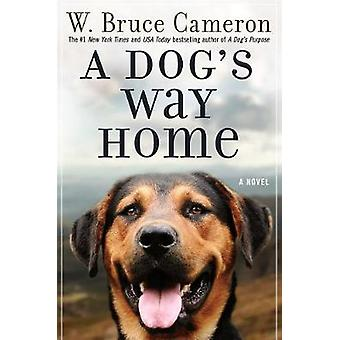 A Dog's Way Home by W Bruce Cameron - 9780765374653 Book
