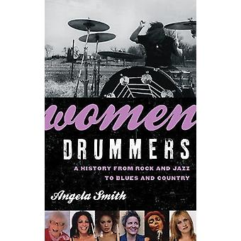 Women Drummers - A History from Rock and Jazz to Blues and Country by