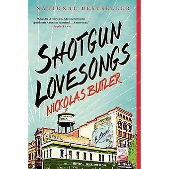 Shotgun Lovesongs by Nickolas Butler - 9781250039828 Book