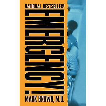 Emergency! - True Stories from the Nation's Ers by Mark Brown - 978125