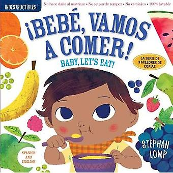 Indestructibles - Bebe - Vamos a Comer! / Baby - Let's Eat! by Stephan