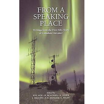 From a Speaking Place - Writings from the First Fifty Years of Canadia