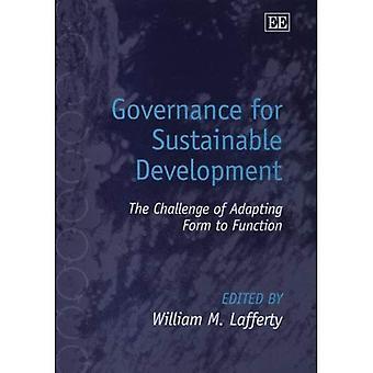 Governance für nachhaltige Entwicklung: die Herausforderung der Anpassung von Form, Funktion