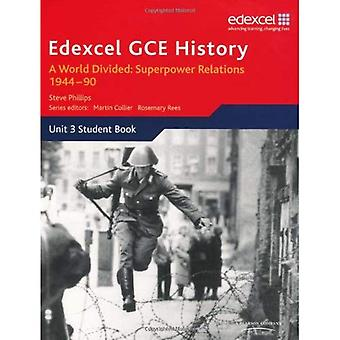 Edexcel GCE History: A World Divided: Superpower Relations 1944-90
