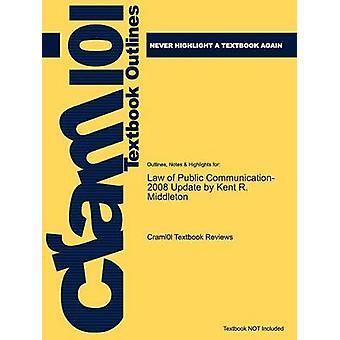 Studyguide for Law of Public Communication 2008 Update by Middleton Kent R. ISBN 9780205484676 by Cram101 Textbook Reviews