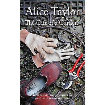 The Gift of a Garden by Alice Taylor