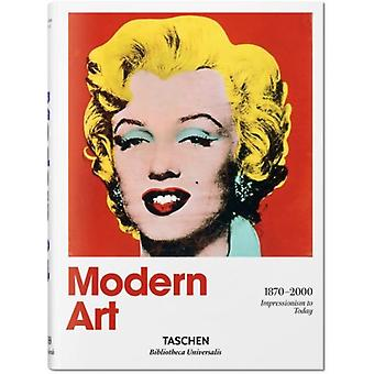 Modern Art 1870-2000: Impressionism to Today (Hardcover) by Werner Holzwarth Hans