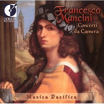 Mancini/Scarlatti/Durante - Francesco Mancini: Concerti Da Camera [CD] USA import