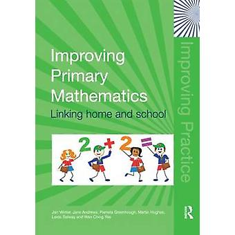 Improving Primary Mathematics - Linking Home and School by Jan Winter