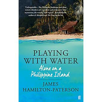 Playing With Water - Alone on a Philippine Island by James Hamilton-Pa