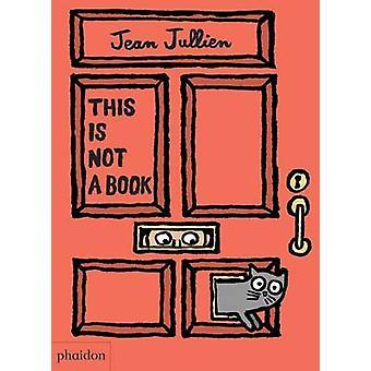 Ce n'est pas un livre de Jean Jullien - Meagan Bennett - 9780714871127 B