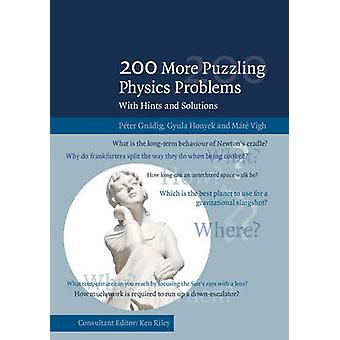 200 More Puzzling Physics Problems - With Hints and Solutions by Peter