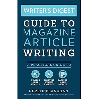 Writer's Digest Guide to Magazine Article Writing - A Practical Guide